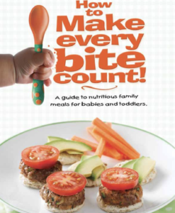A guide to Nutritious Family Meals for Babies and Toddlers.